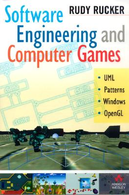 Software Engineering and Computer Games - Rucker, Rudy Von B, and Rucker, Rudy