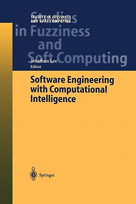 Software Engineering with Computational Intelligence - Lee, Jonathan (Editor)