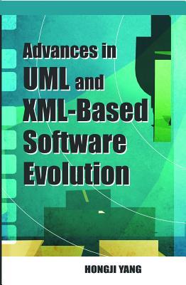 Software Evolution with UML and XML - Yang, Hongii, and Yang, Hongji (Editor)