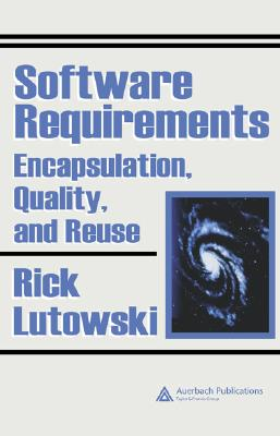 Software Requirements: Encapsulation, Quality, and Reuse - Lutowski, Rick