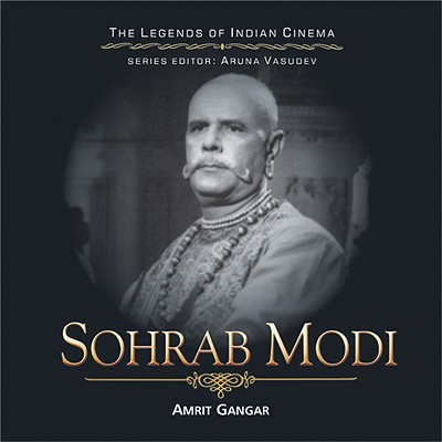 Sohrab Modi - Gangar, Amrit, and Last, First