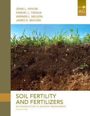 Soil Fertility and Fertilizers - Havlin, John L., and Tisdale, Samuel L., and Nelson, Werner Lind