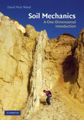 Soil Mechanics: A One-Dimensional Introduction - Wood, David Muir, Professor