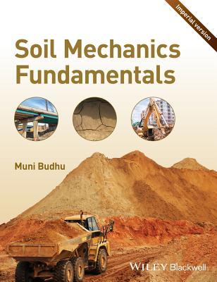 Soil Mechanics Fundamentals: Imperial Version - Budhu, Muni