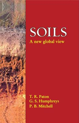 Soils: A New Global View - Paton, Thomas Ronal