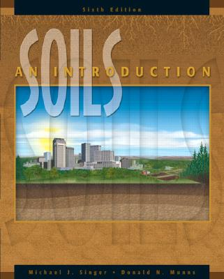 Soils: An Introduction - Singer, Michael J, and Munns, Donald N