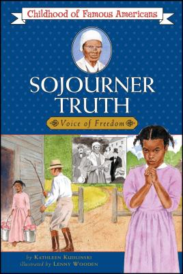 Sojourner Truth: Voice for Freedom - Kudlinski, Kathleen, V