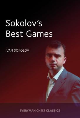 Sokolov's Best Games - Sokolov, Ivan