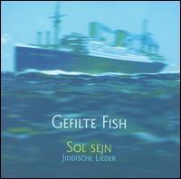 Sol Sejn: Jiddische Lieder - Gefilte Fish