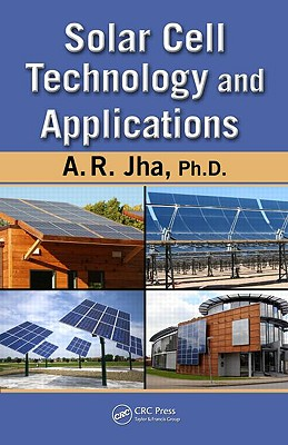 Solar Cell Technology and Applications - Jha, A R