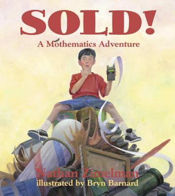 Sold!: A Mothematics Adventure - Zimelman, Nathan