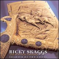 Soldier of the Cross - Ricky Skaggs and Kentucky Thunder