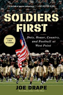 Soldiers First: Duty, Honor, Country, and Football at West Point - Drape, Joe