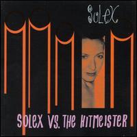 Solex vs. The Hitmeister - Solex