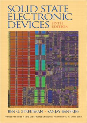 Solid State Electronic Devices - Streetman, Ben, and Banerjee, Sanjay