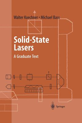Solid-State Lasers: A Graduate Text - Koechner, Walter, and Bass, Michael