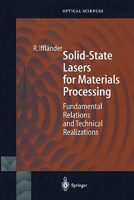 Solid-State Lasers for Materials Processing: Fundamental Relations and Technical Realizations - Weber, S. (Translated by), and Ifflander, Reinhard