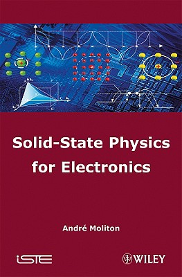 Solid-State Physics for Electronics - Moliton, Andre