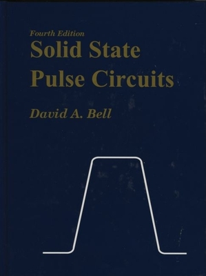 Solid State Pulse Circuits - Bell, David A