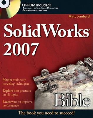 SolidWorks 2007 Bible - Lombard, Matt