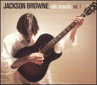 Solo Acoustic, Vol. 1 - Jackson Browne