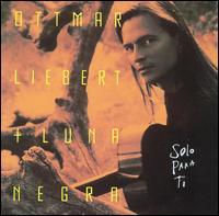 Solo Para Ti - Ottmar Liebert + Luna Negra