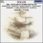 Solos: 20th Century Hungarian works for flute