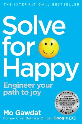 Solve For Happy: Engineer Your Path to Joy - Gawdat, Mo