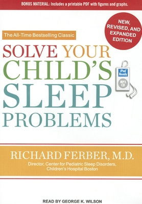 Solve Your Child's Sleep Problems - Ferber, Richard, M.D., and Wilson, George K (Read by)