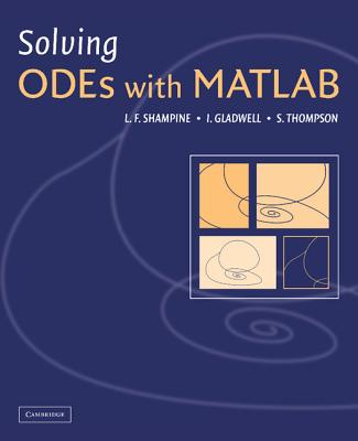 Solving Odes with MATLAB - Gladwell, Ian, and Shampine, Larry, and Thompson, Skip