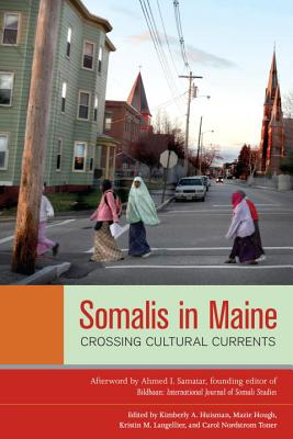 Somalis in Maine: Crossing Cultural Currents - Huisman, Kimberly A (Editor)