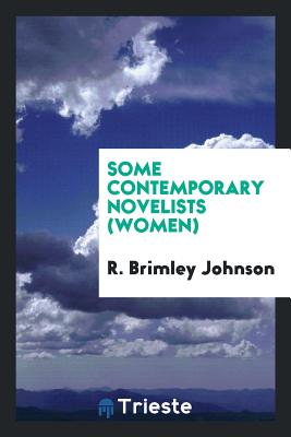 Some Contemporary Novelists (Women) - Johnson, R Brimley