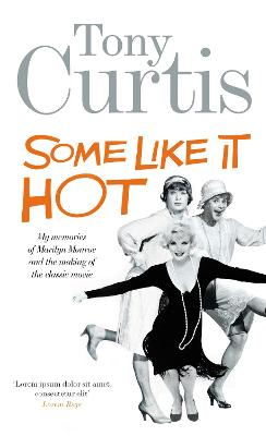 Some Like it Hot: Me, Marilyn and the Movie - Curtis, Tony