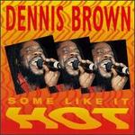 Some Like It Hot - Dennis Brown