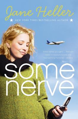 Some Nerve - Heller, Jane