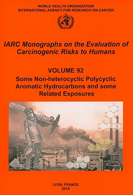 Some Non-Heterocyclic Polycyclic Aromatic Hydrocarbons and Some Related Exposures - The International Agency for Research on Cancer