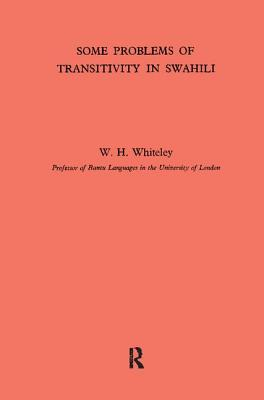 Some Problems of Transitivity in Swahili - Whiteley, W. H.