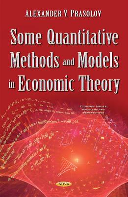 Some Quantitative Methods & Models in Economic Theory - Prasolov, Alexander V.