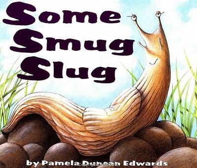 Some Smug Slug - Edwards, Pamela Duncan