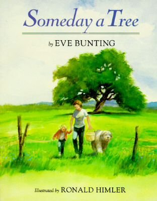 Someday a Tree - Bunting, Eve