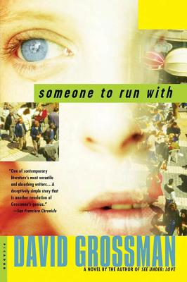 Someone to Run with - Grossman, David, and Almog, Vered (Translated by), and Gurantz, Maya (Translated by)