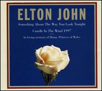 Something About the Way You Look Tonight/Candle in the Wind 1997/You Can Make History ( - Elton John