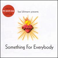 Something for Everybody - Baz Luhrmann