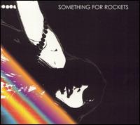 Something for Rockets - Something for Rockets