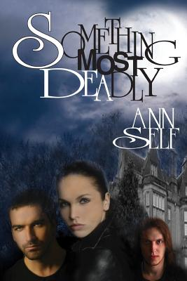 Something Most Deadly - Self, Ann