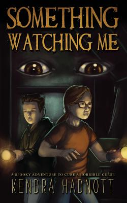 Something Watching Me - Hadnott, Kendra