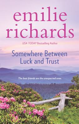 Somewhere Between Luck and Trust - Richards, Emilie