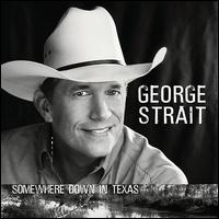 Somewhere Down in Texas - George Strait