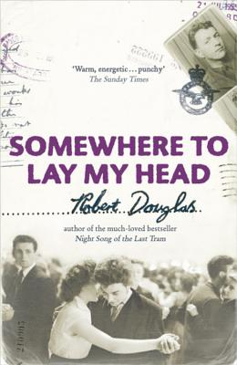 Somewhere To Lay My Head - Douglas, Robert