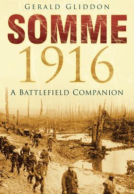 Somme 1916: A Battlefield Companion - Gliddon, Gerald